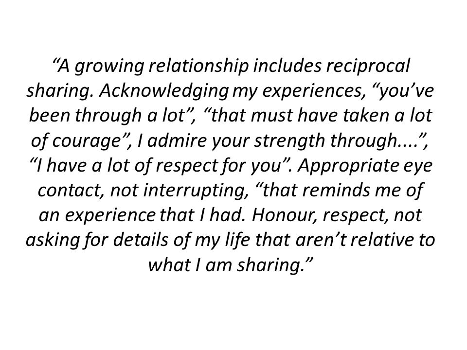 A growing relationship includes reciprocal sharing