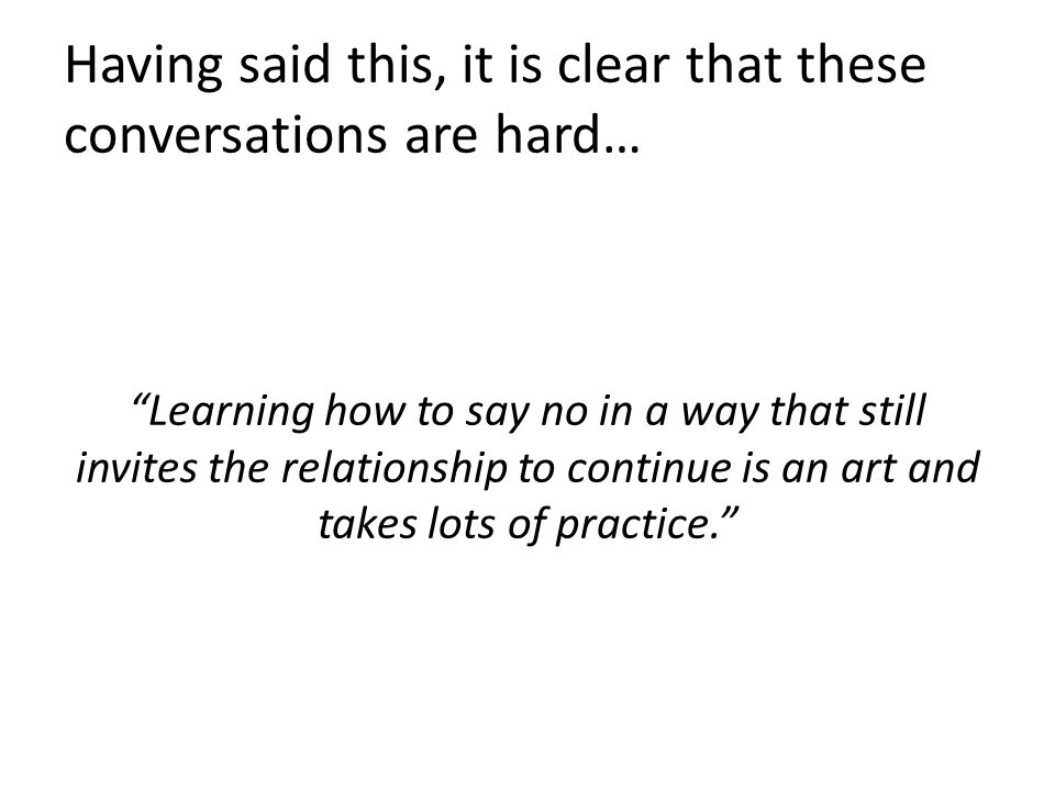 Having said this, it is clear that these conversations are hard…