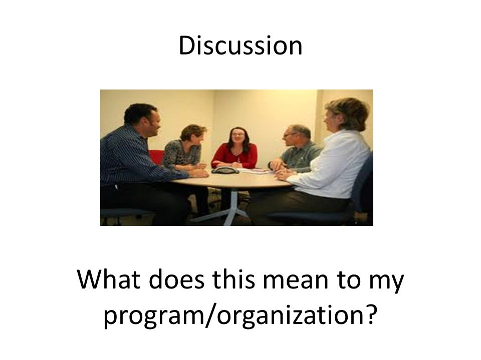 What does this mean to my program/organization