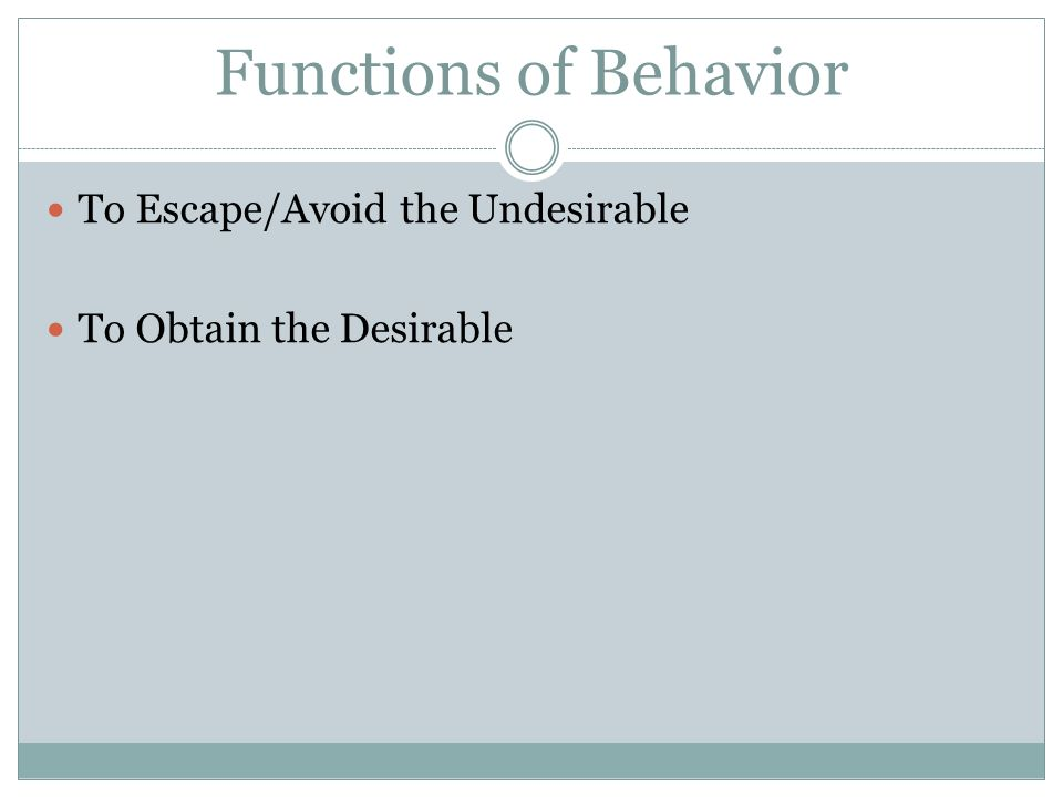 Functions of Behavior To Escape/Avoid the Undesirable