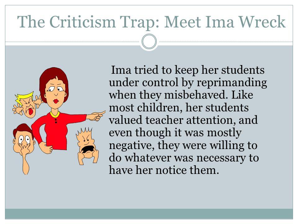 The Criticism Trap: Meet Ima Wreck