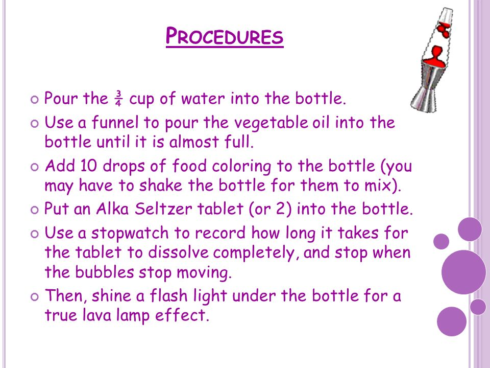 Procedures Pour the ¾ cup of water into the bottle.