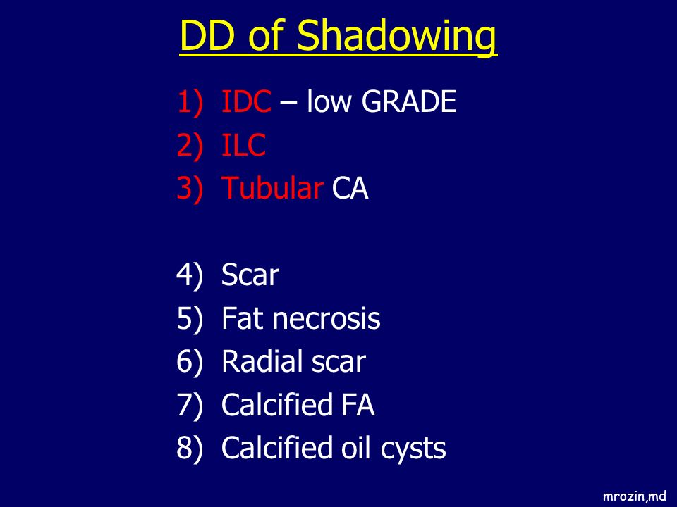 DD of Shadowing IDC – low GRADE ILC Tubular CA Scar Fat necrosis
