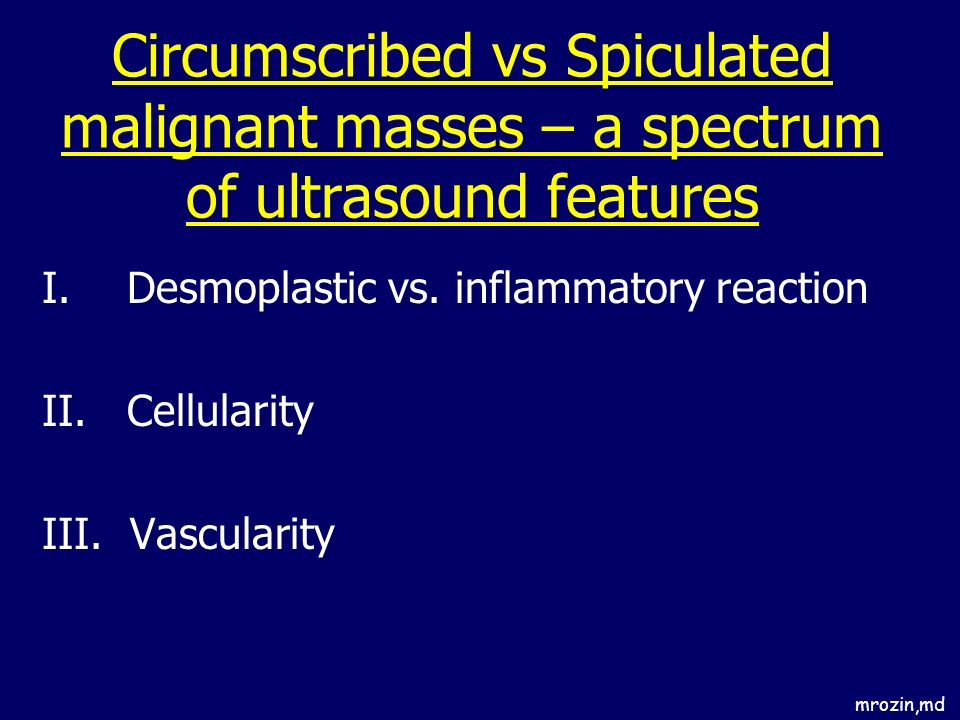 Circumscribed vs Spiculated malignant masses – a spectrum of ultrasound features