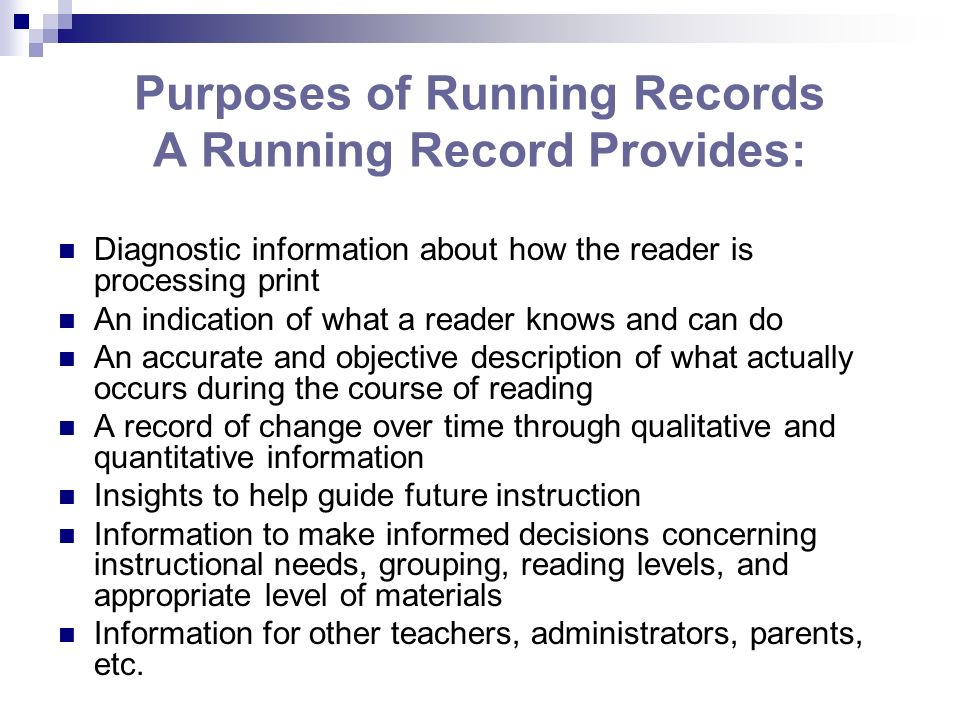 Purposes of Running Records A Running Record Provides: