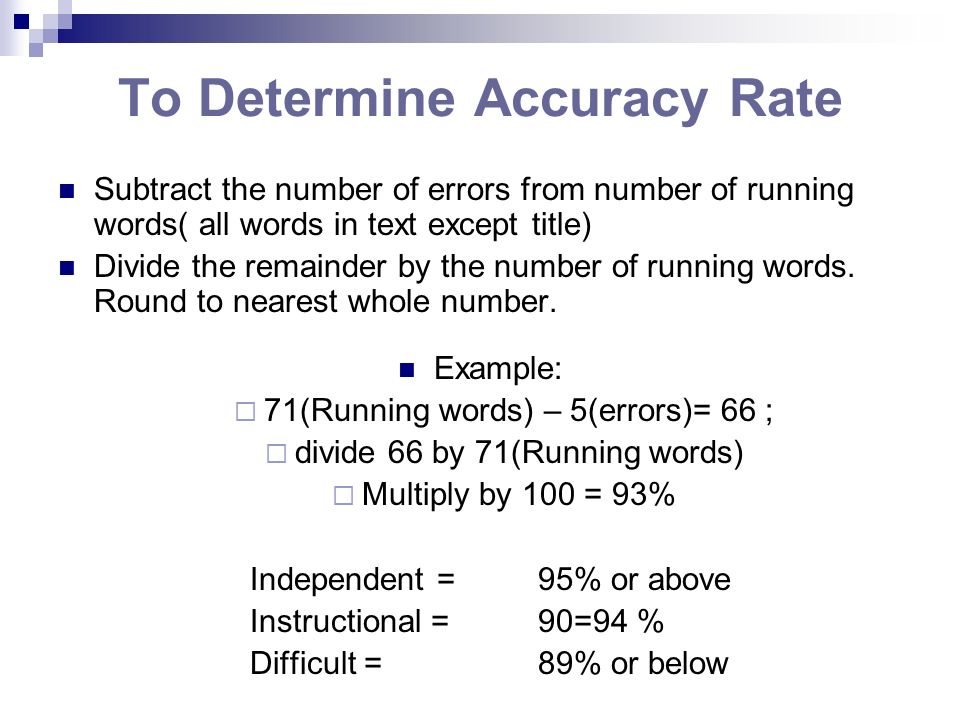 To Determine Accuracy Rate