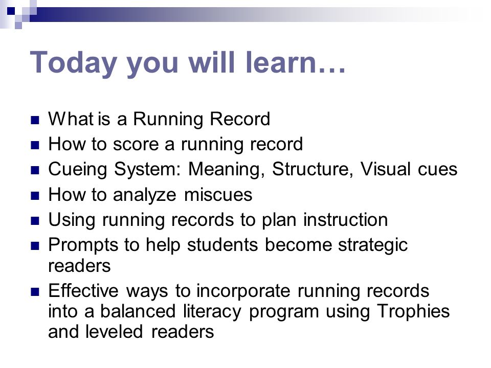 Today you will learn… What is a Running Record