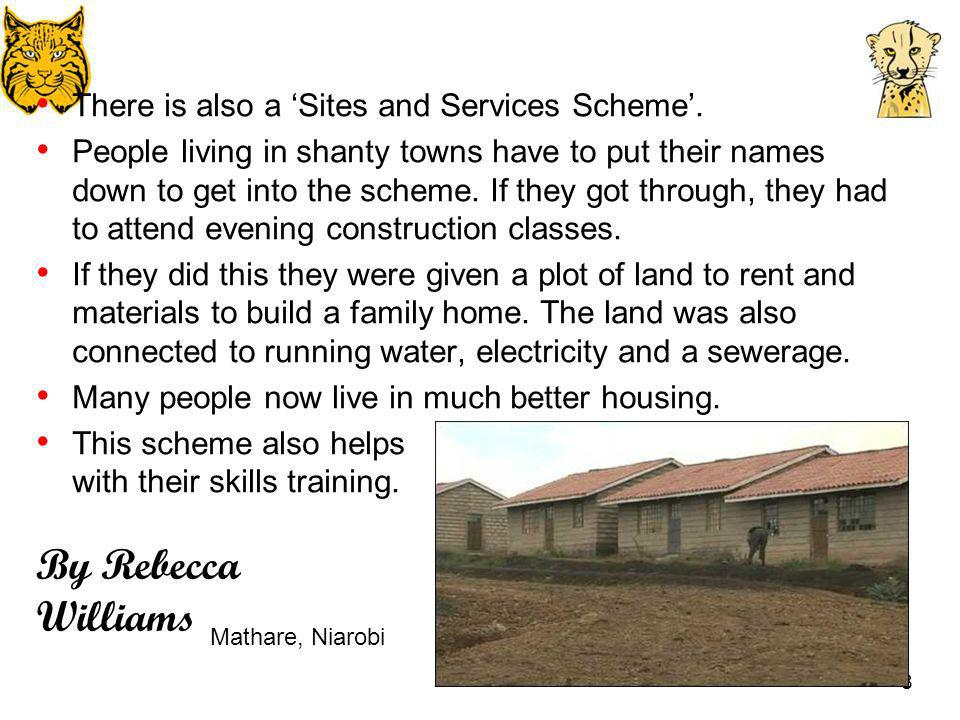 By Rebecca Williams There is also a 'Sites and Services Scheme'.