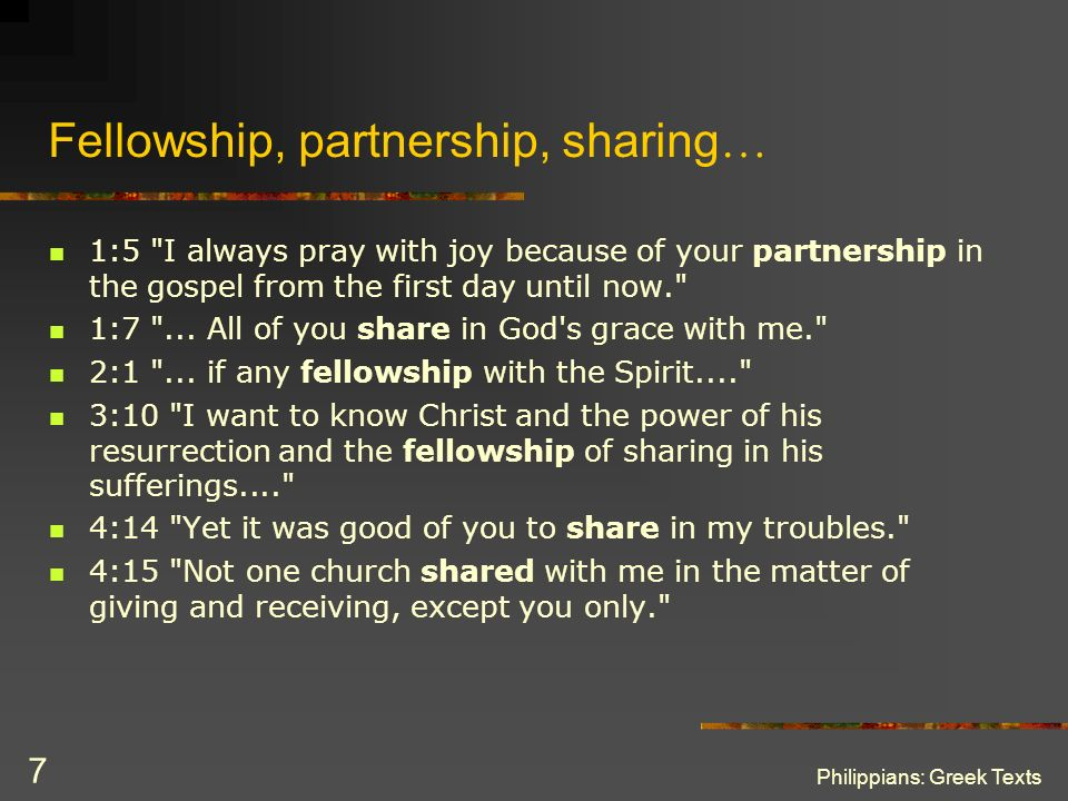 Fellowship, partnership, sharing…