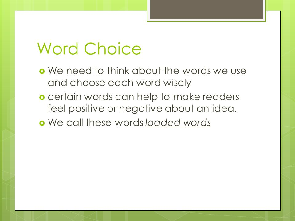 Word Choice We need to think about the words we use and choose each word wisely.
