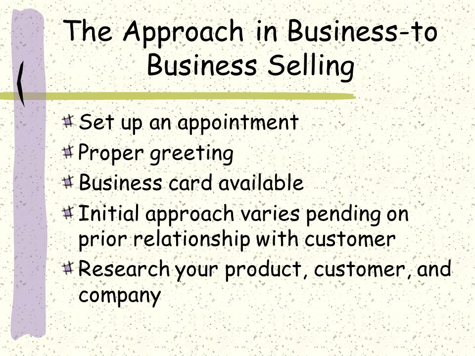 The Approach in Business-to Business Selling