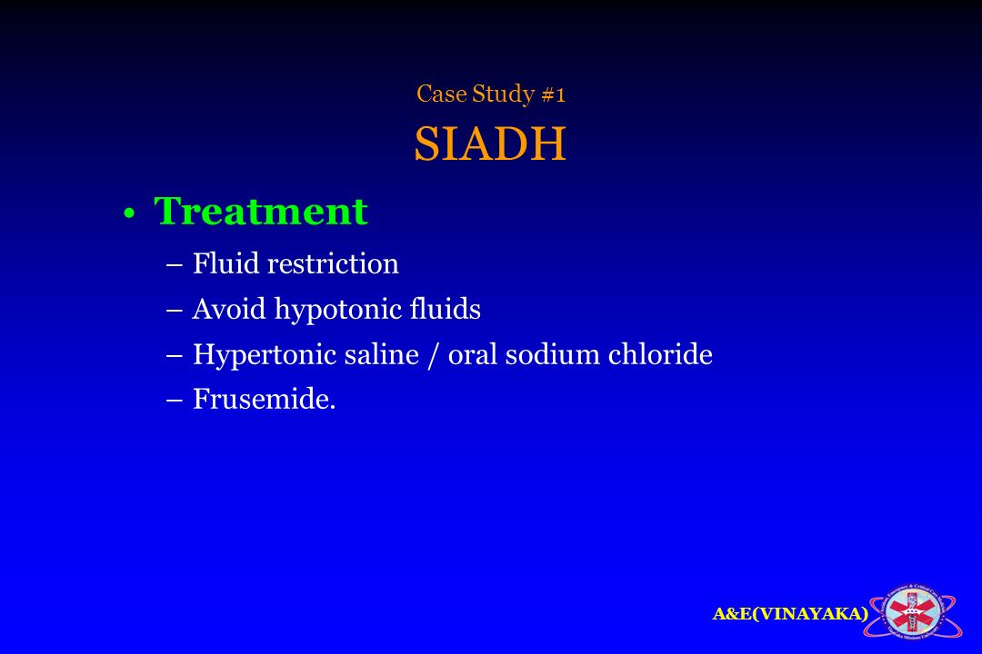 Treatment Fluid restriction Avoid hypotonic fluids