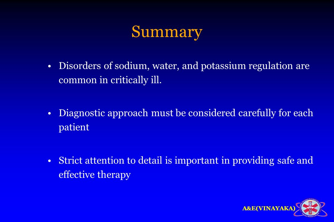 Summary Disorders of sodium, water, and potassium regulation are common in critically ill.