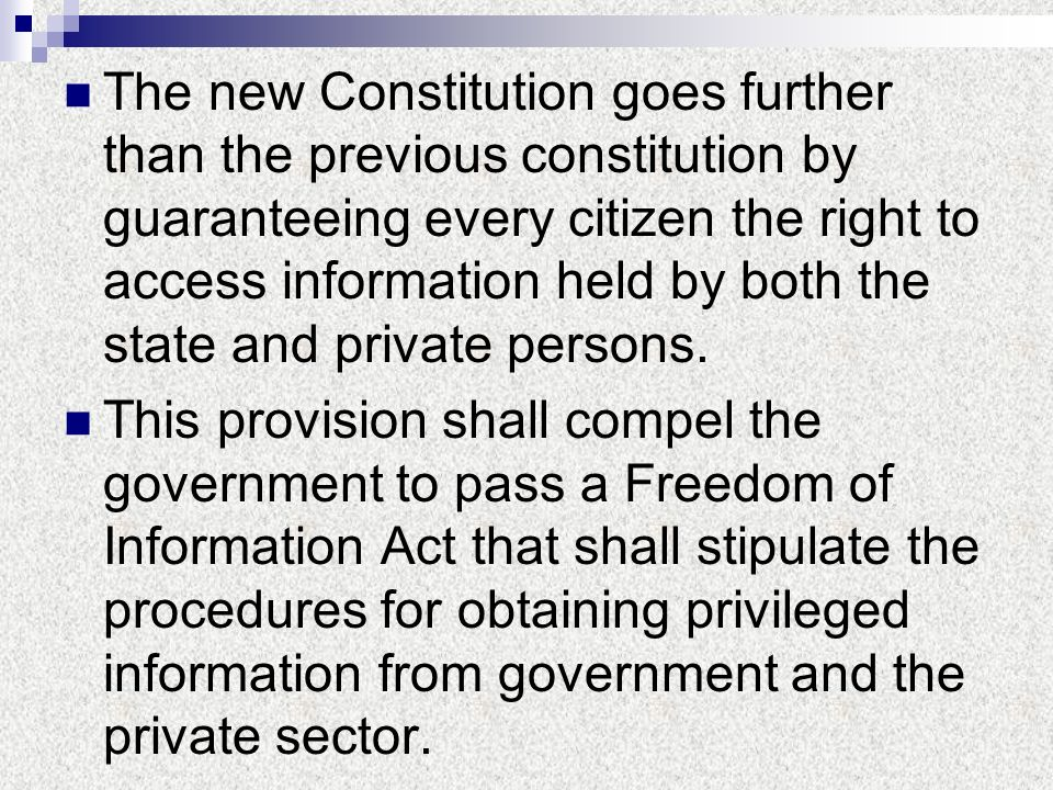 The new Constitution goes further than the previous constitution by guaranteeing every citizen the right to access information held by both the state and private persons.