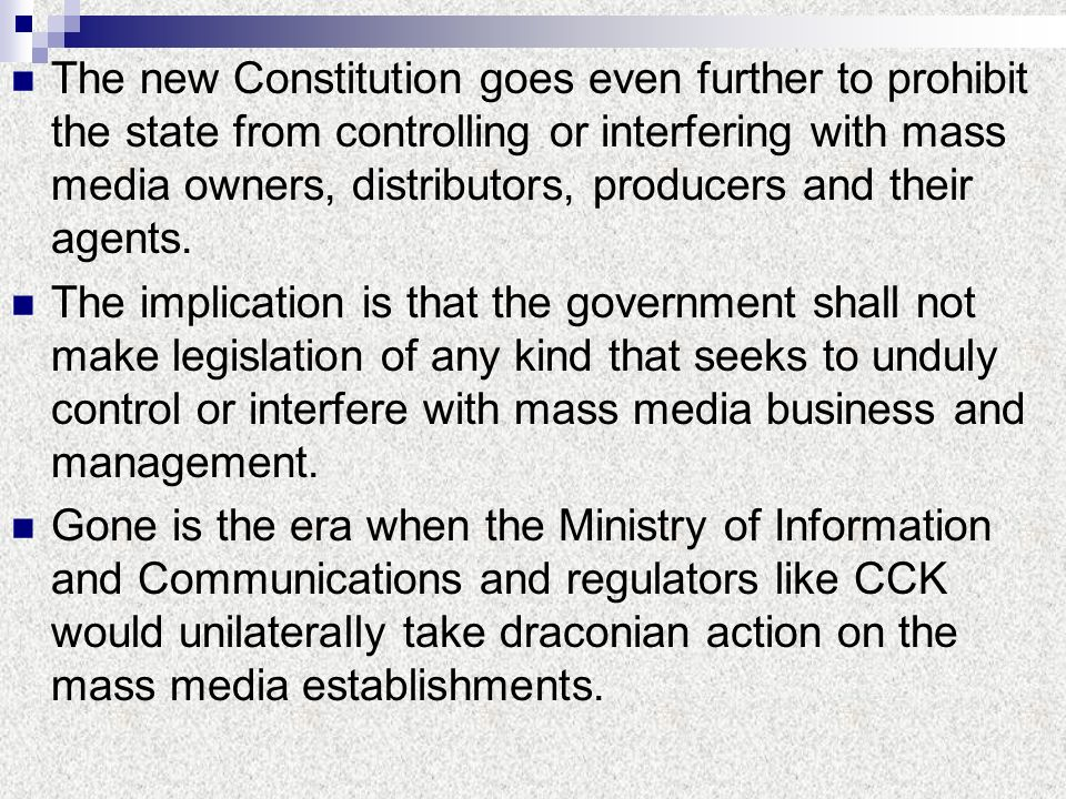 The new Constitution goes even further to prohibit the state from controlling or interfering with mass media owners, distributors, producers and their agents.