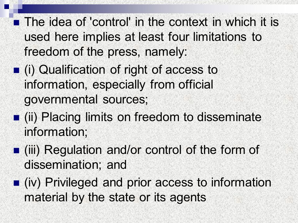 The idea of control in the context in which it is used here implies at least four limitations to freedom of the press, namely: