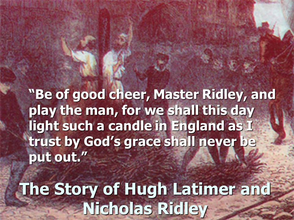 The Story of Hugh Latimer and Nicholas Ridley