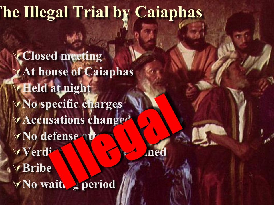 The Illegal Trial by Caiaphas
