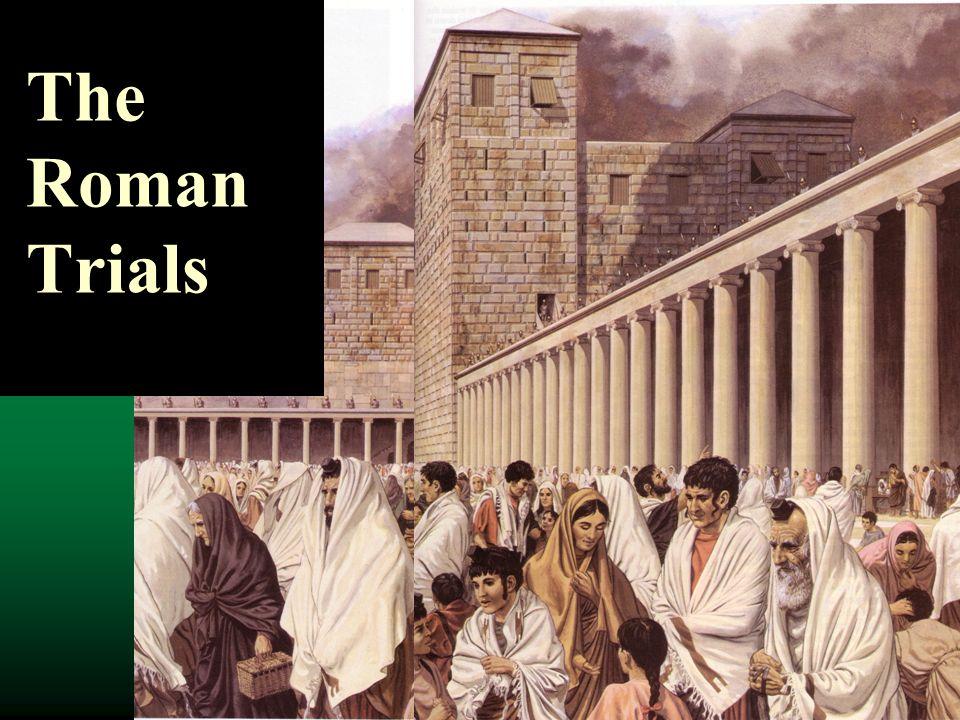 The Roman Trials