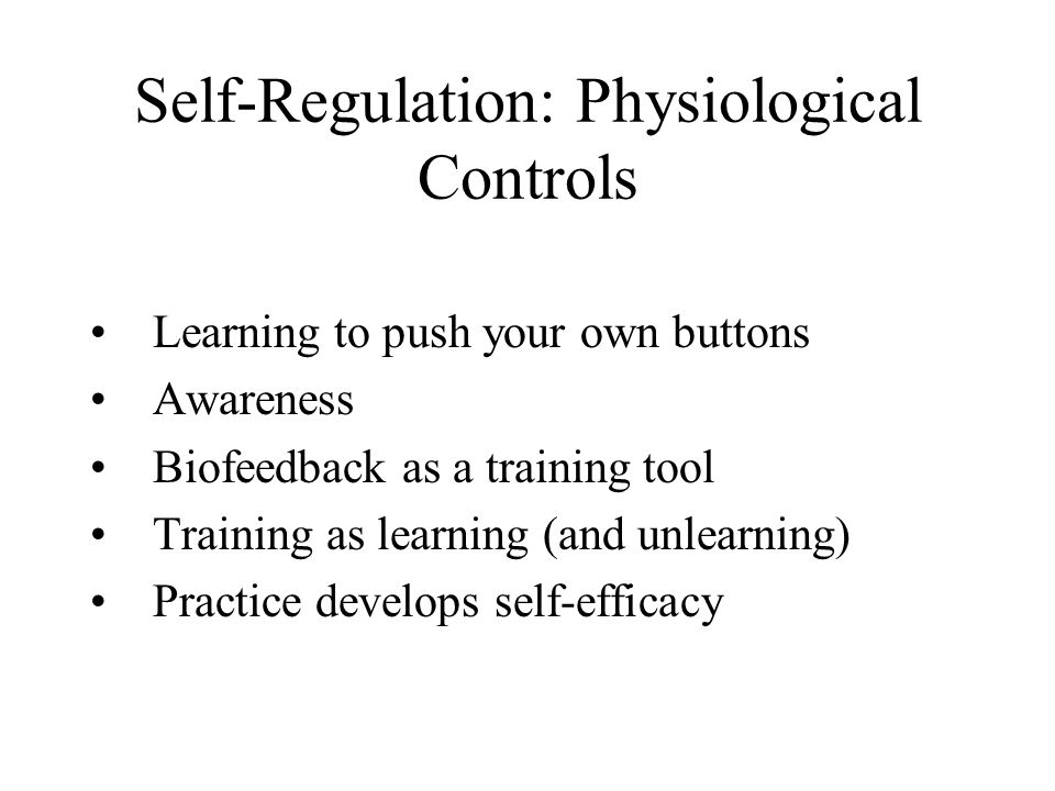 Self-Regulation: Physiological Controls