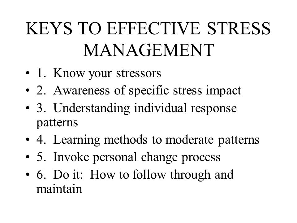 KEYS TO EFFECTIVE STRESS MANAGEMENT