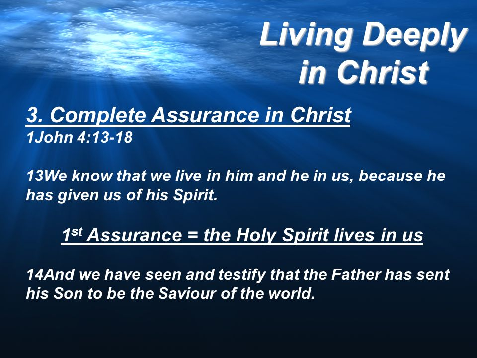 1st Assurance = the Holy Spirit lives in us