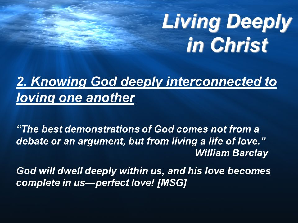 2. Knowing God deeply interconnected to loving one another