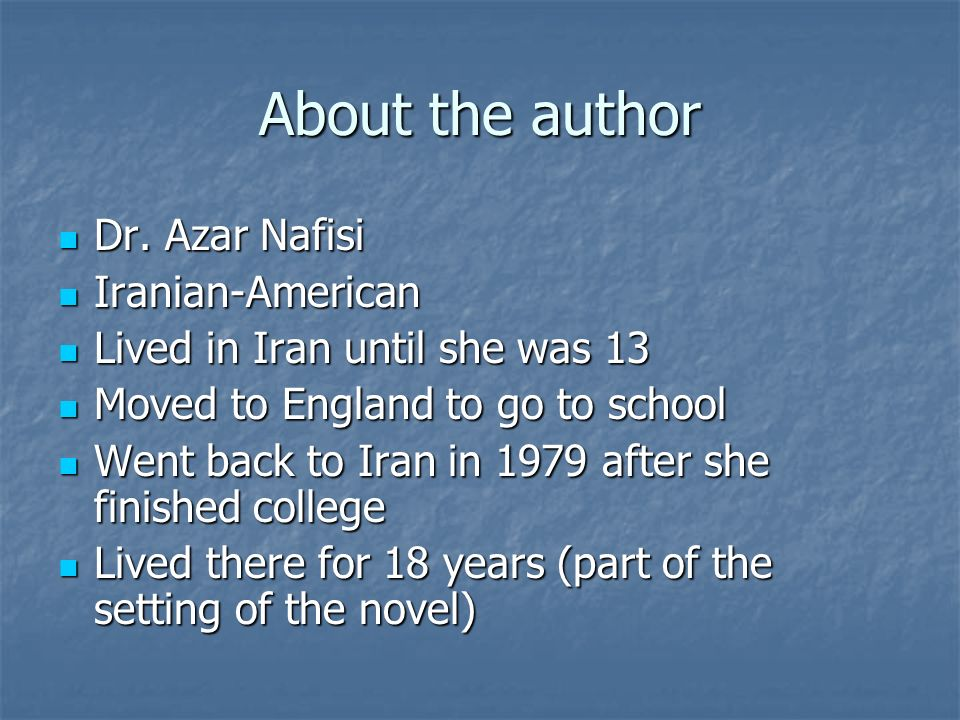 About the author Dr. Azar Nafisi Iranian-American