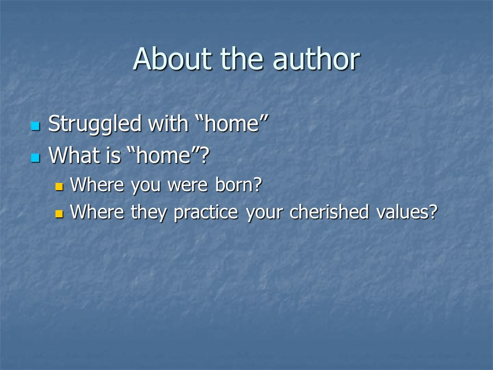 About the author Struggled with home What is home