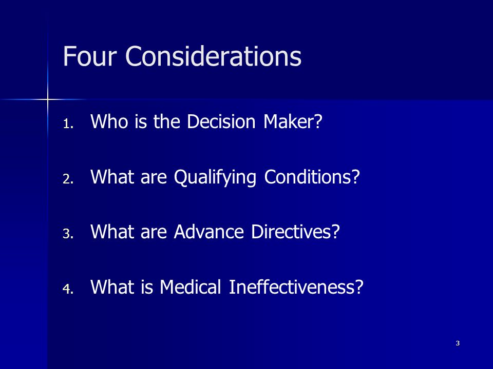 Four Considerations Who is the Decision Maker