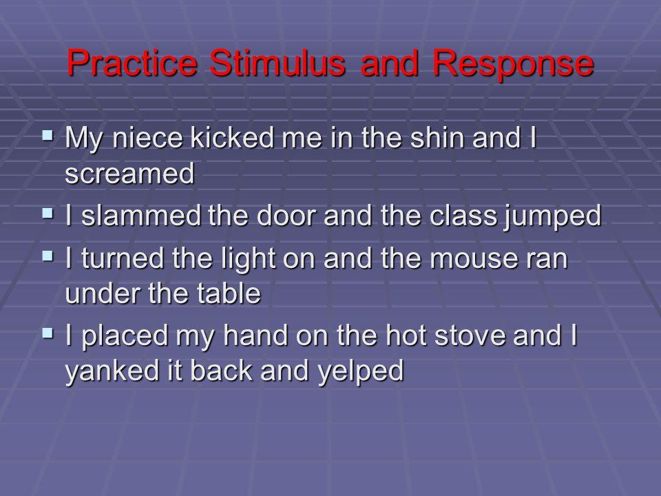 Practice Stimulus and Response