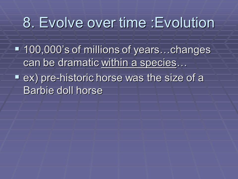 8. Evolve over time :Evolution