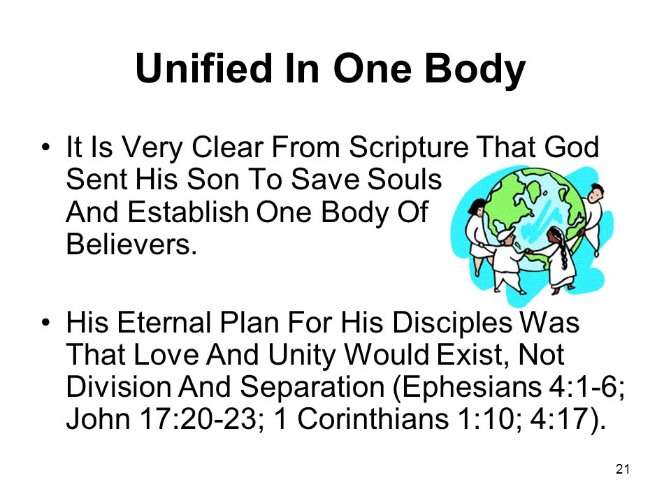 Unified In One Body It Is Very Clear From Scripture That God Sent His Son To Save Souls. And Establish One Body Of.
