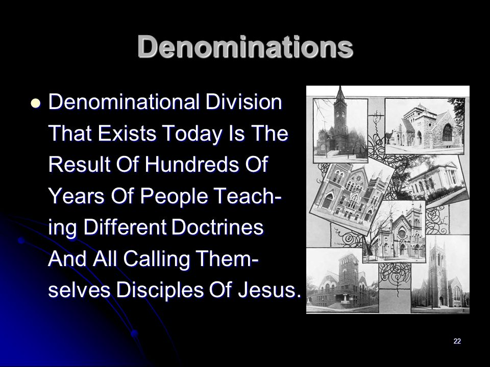 Denominations Denominational Division That Exists Today Is The