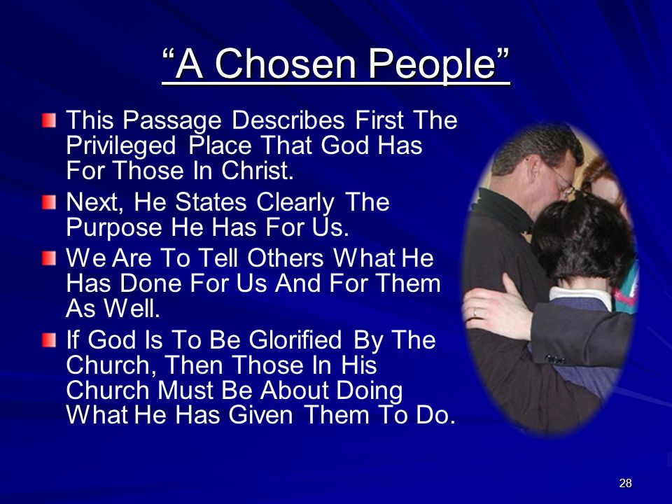 A Chosen People This Passage Describes First The Privileged Place That God Has For Those In Christ.