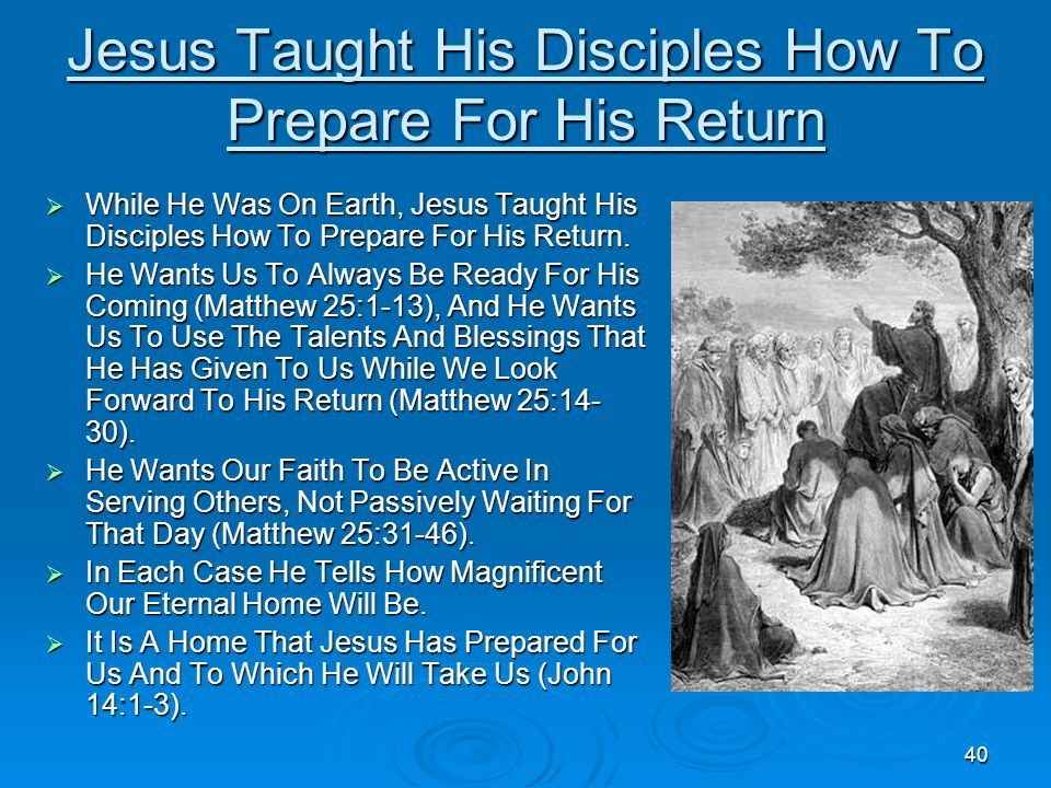 Jesus Taught His Disciples How To Prepare For His Return