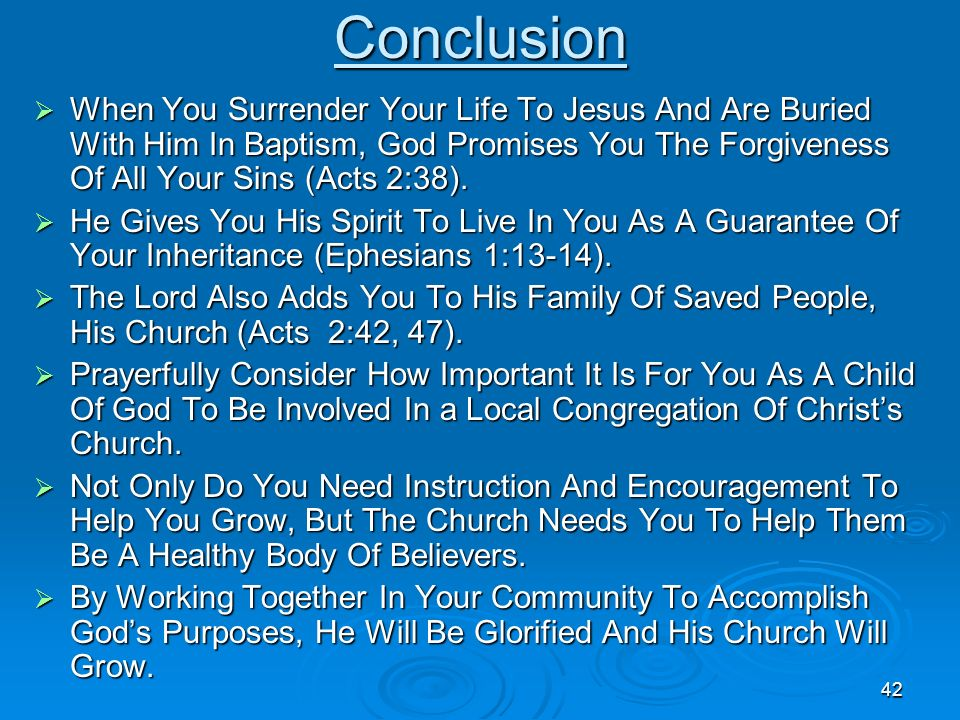 Conclusion When You Surrender Your Life To Jesus And Are Buried With Him In Baptism, God Promises You The Forgiveness Of All Your Sins (Acts 2:38).