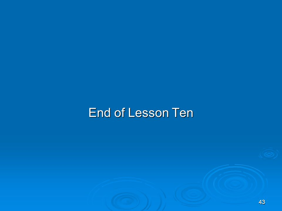 End of Lesson Ten