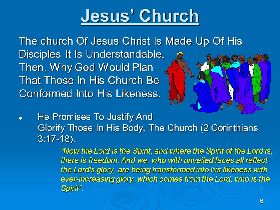 Jesus' Church The church Of Jesus Christ Is Made Up Of His Disciples It Is Understandable,