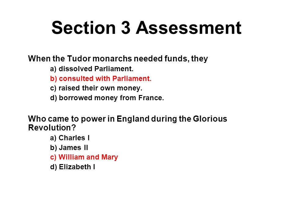 Section 3 Assessment When the Tudor monarchs needed funds, they