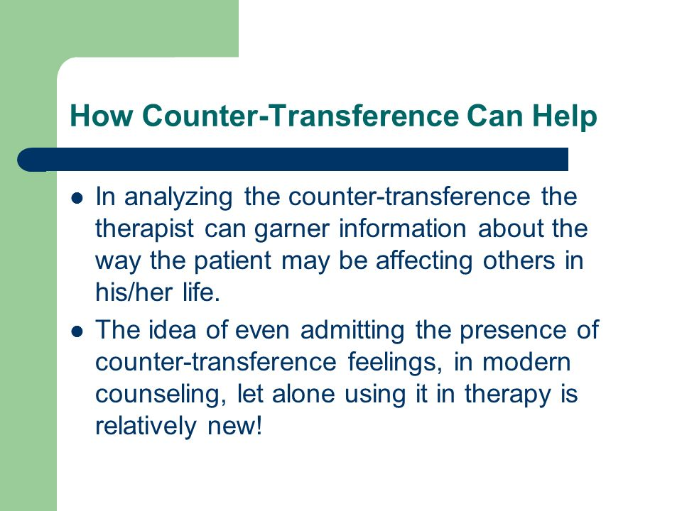 How Counter-Transference Can Help