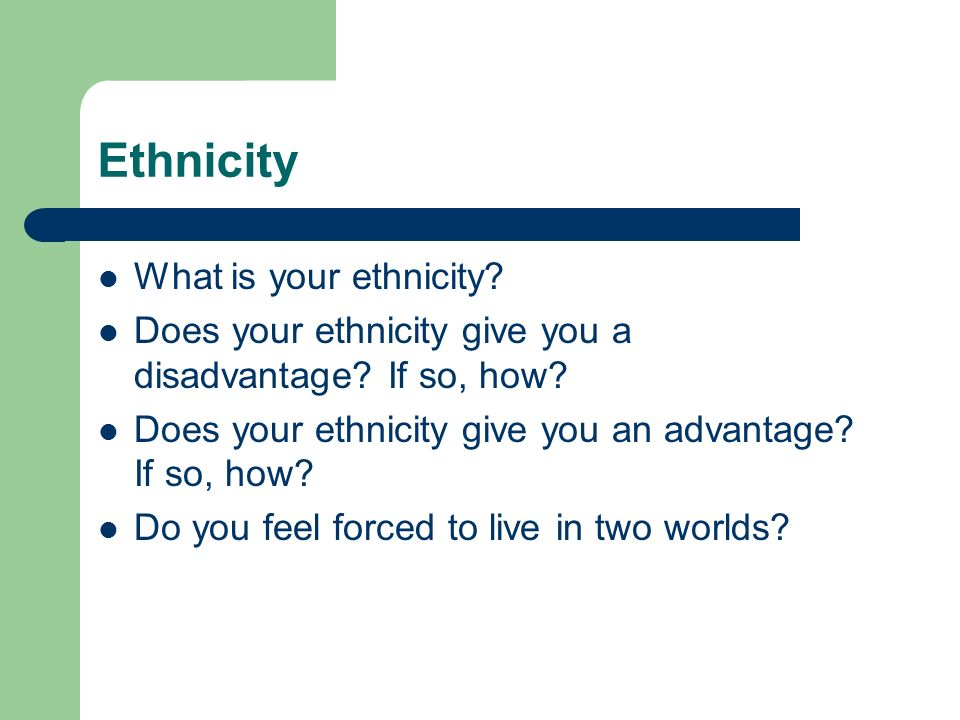 Ethnicity What is your ethnicity