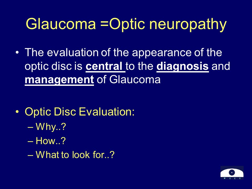 Glaucoma =Optic neuropathy