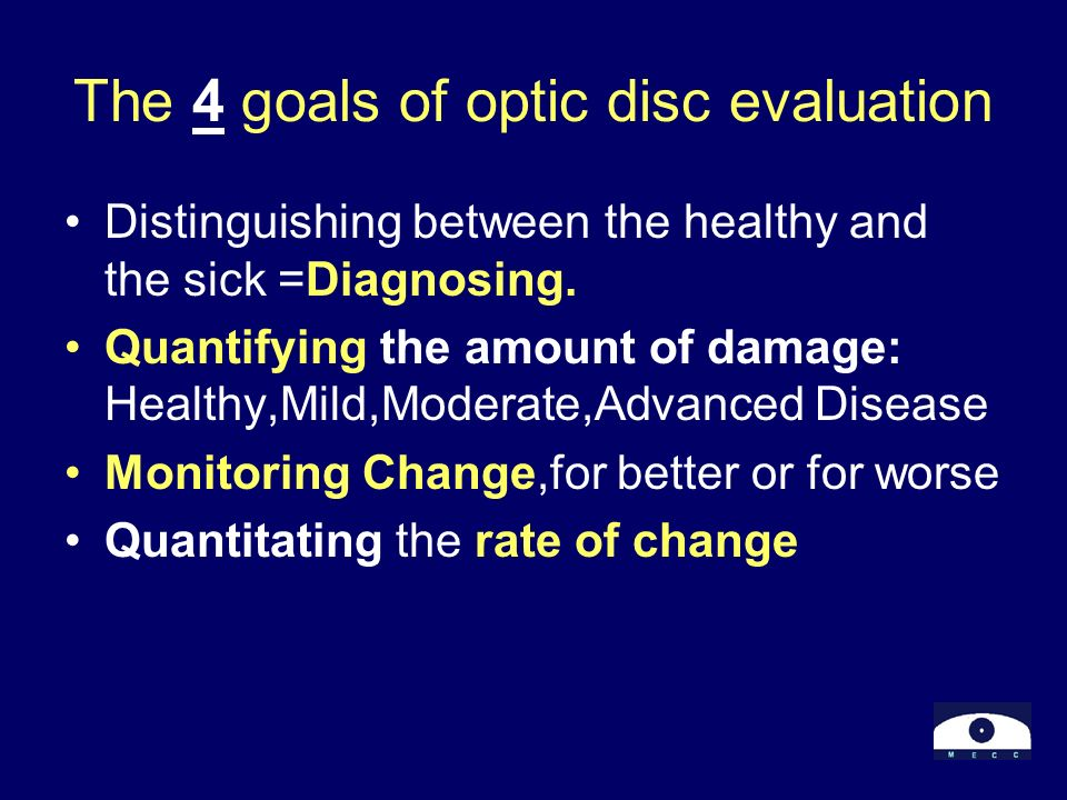 The 4 goals of optic disc evaluation
