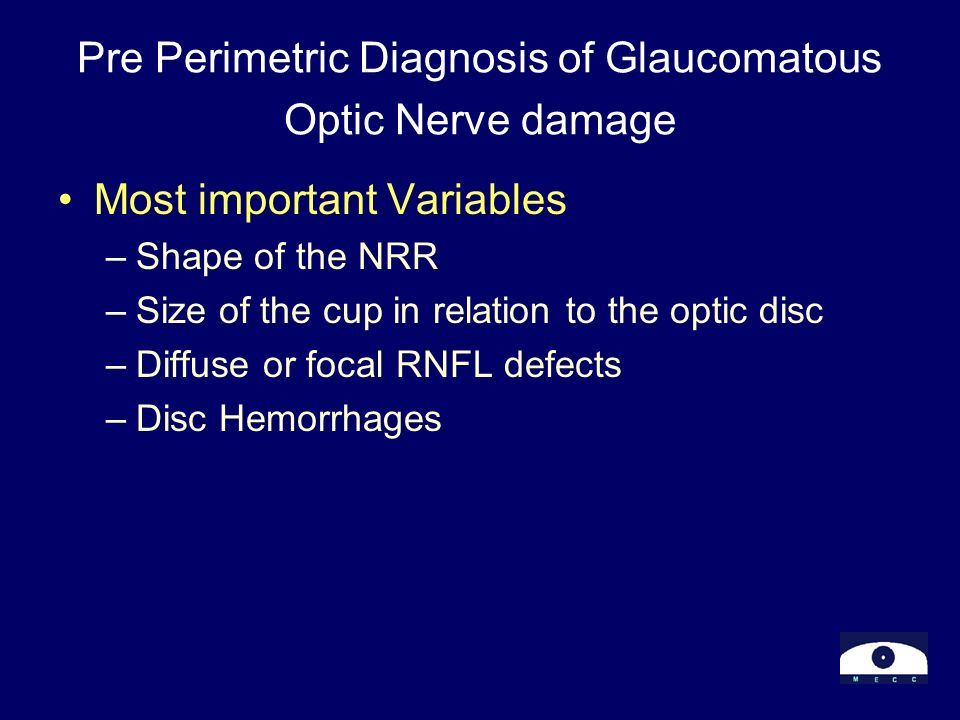 Pre Perimetric Diagnosis of Glaucomatous Optic Nerve damage