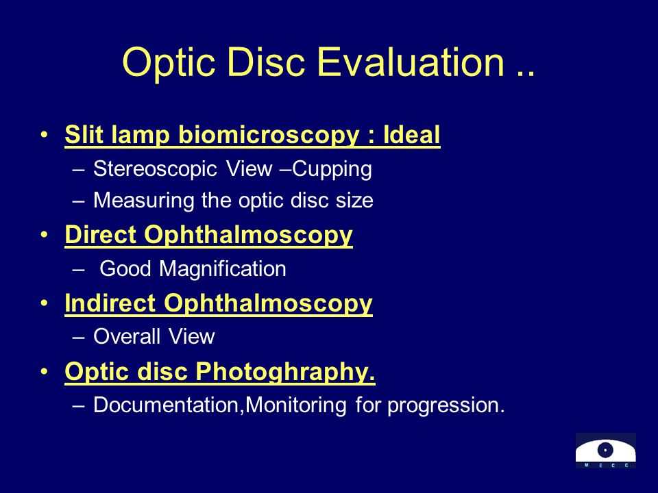 Optic Disc Evaluation .. Slit lamp biomicroscopy : Ideal