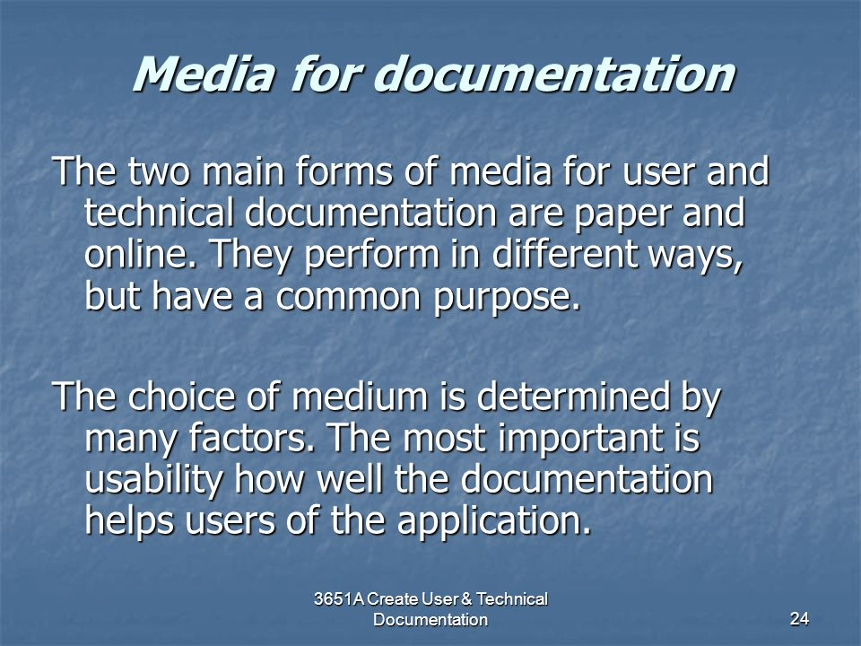 Media for documentation
