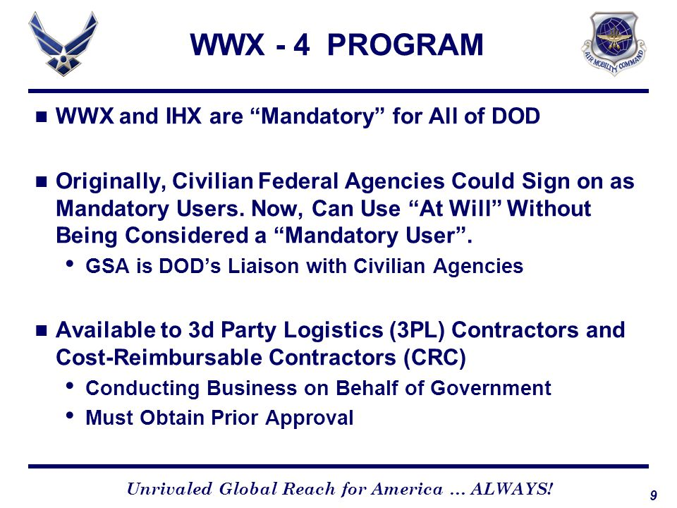 WWX - 4 PROGRAM WWX and IHX are Mandatory for All of DOD