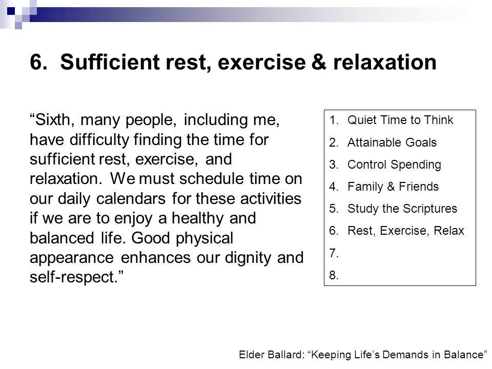 6. Sufficient rest, exercise & relaxation