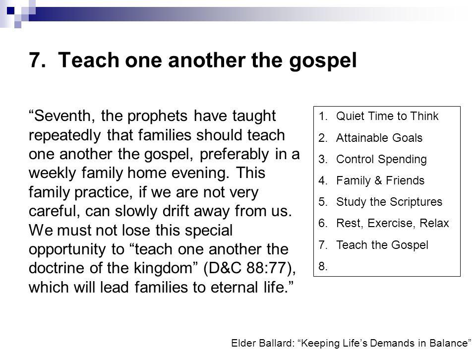 7. Teach one another the gospel